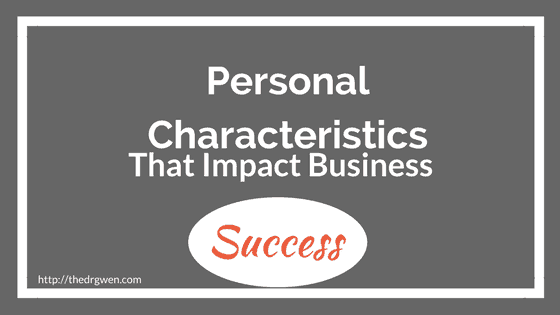 what are the characteristics of the success global business professional Your web site reflects you as a business owner and professional  your web site can mean global business  1 5 key characteristics of a successful .